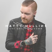 Matty Mullins – The Great Unknown