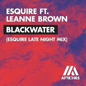eSQUIRE feat. Leanne Brown – Blackwater (eSQUIRE Late Night Mix)